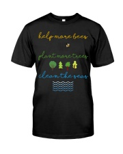 Help More Bees Plant More Trees Clean Th Classic T-Shirt front