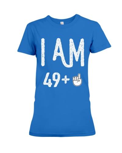 FUNNY Shirt -  I Am 49 - Amazing Shirt