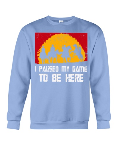 I Pause My Game To Be Here Gamer Shirt