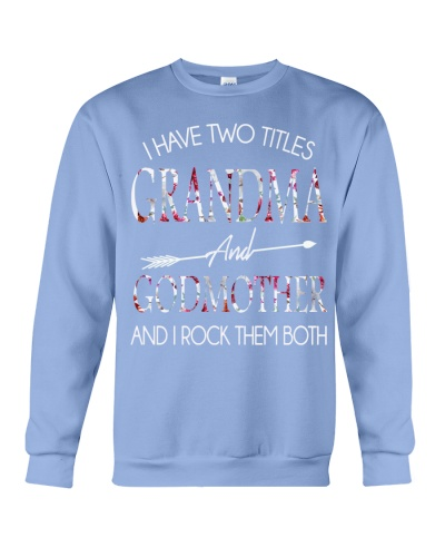 I Have Two Titles Aunt And Godmother T-Shirt