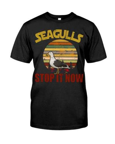 SEAGULLS STOP IT NOW - FUNNY SEAGULLS SHIRT