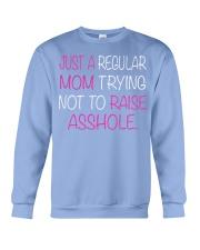 Just A Regular Mom Trying Not To Raise  Crewneck Sweatshirt thumbnail