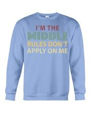 IM THE MIDDLE CHILD IM THE REASON WE HAV Crewneck Sweatshirt thumbnail