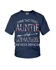 I Have Two Titles Auntie and Godmother T Youth T-Shirt thumbnail
