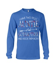 I Have Two Titles Auntie and Godmother T Long Sleeve Tee thumbnail