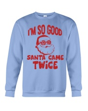 I'M SO GOOD - SANTA CAME TWICE Crewneck Sweatshirt thumbnail