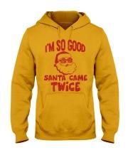 I'M SO GOOD - SANTA CAME TWICE Hooded Sweatshirt thumbnail
