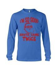 I'M SO GOOD - SANTA CAME TWICE Long Sleeve Tee thumbnail