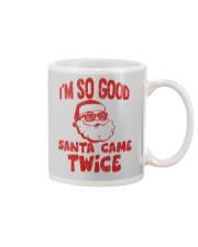 I'M SO GOOD - SANTA CAME TWICE Mug thumbnail