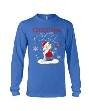 Christmas begins with Christ - Christmas gift Long Sleeve Tee thumbnail