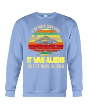 Im Not Saying It Was Aliens But It Was  Crewneck Sweatshirt thumbnail