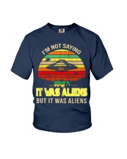 Im Not Saying It Was Aliens But It Was  Youth T-Shirt thumbnail