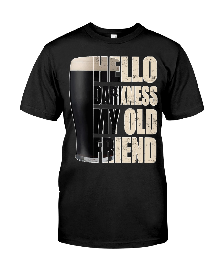 Hello Darkness My Old Friend Stout Beer  Classic T-Shirt