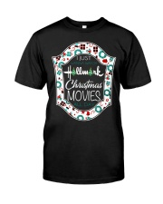 I just wanna watch HM Christmas Movies all day Classic T-Shirt front