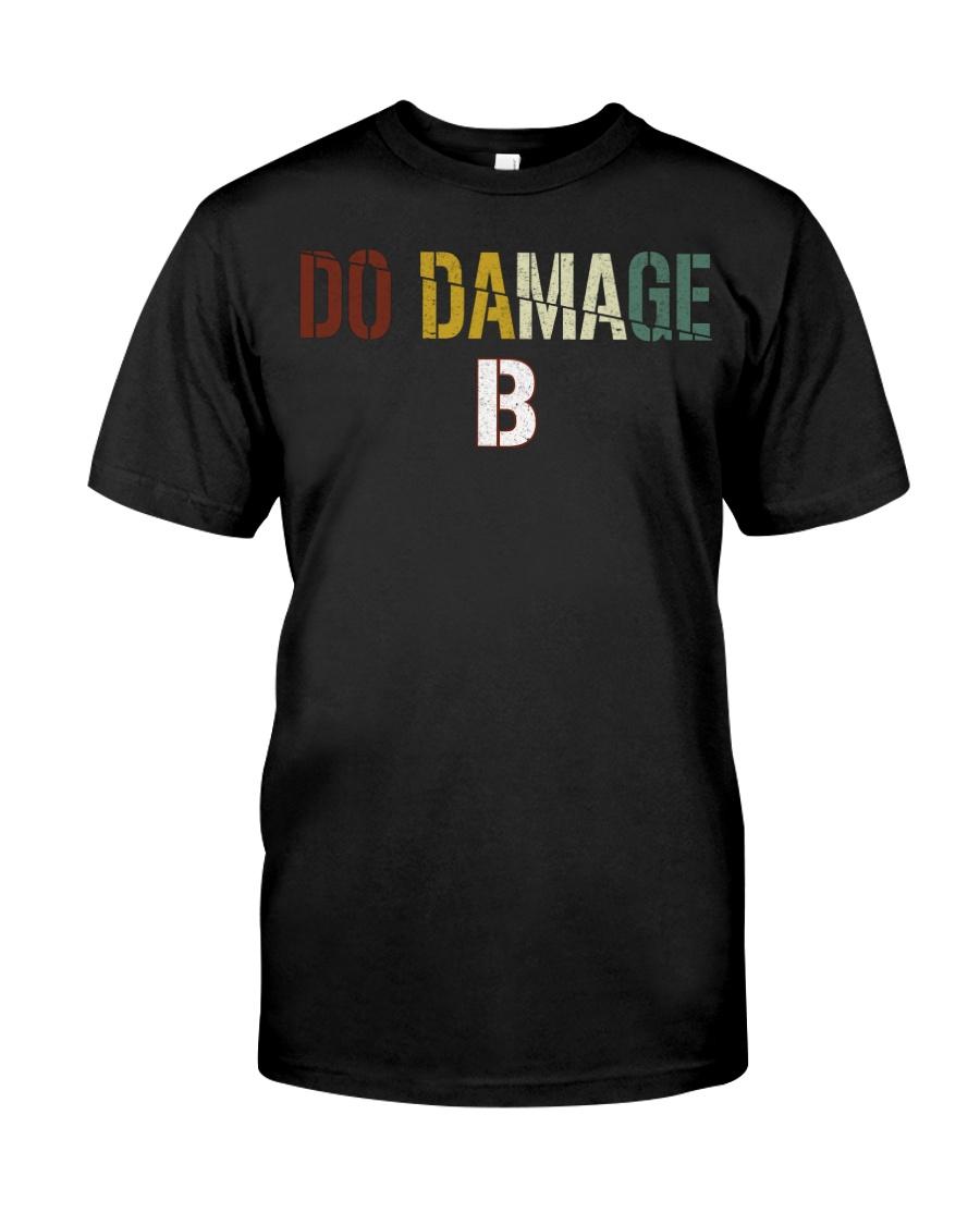 Do Damage - Joke Tshirt Classic T-Shirt