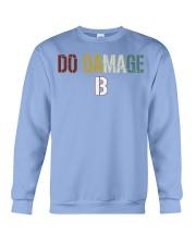 Do Damage - Joke Tshirt Crewneck Sweatshirt thumbnail
