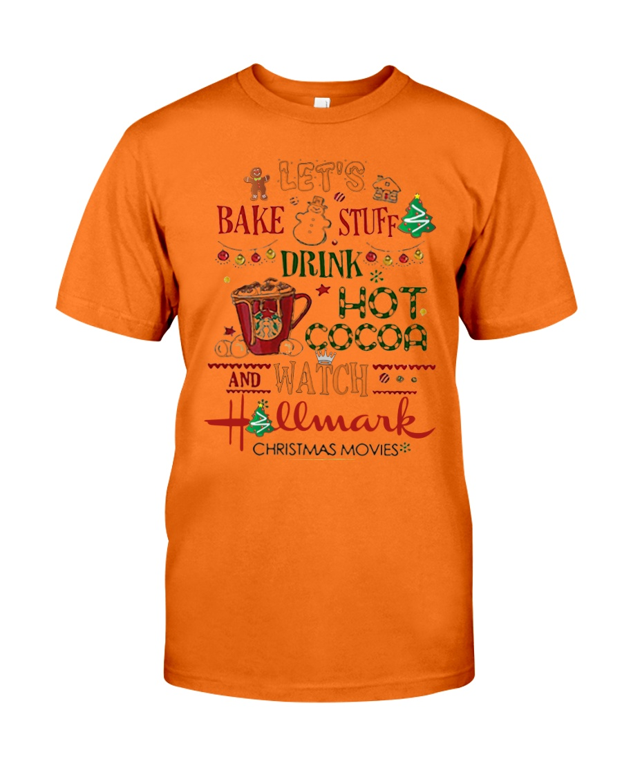 Let's Bake Stuff Drink Hot CoCoa and Watch Hm  Classic T-Shirt