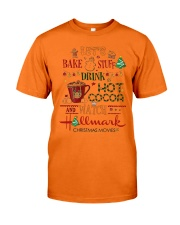 Let's Bake Stuff Drink Hot CoCoa and Watch Hm  Classic T-Shirt front