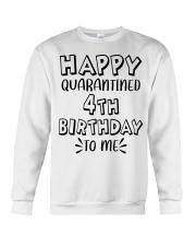 happy quarantined 4th birthday to me Crewneck Sweatshirt thumbnail