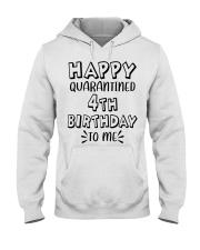happy quarantined 4th birthday to me Hooded Sweatshirt thumbnail
