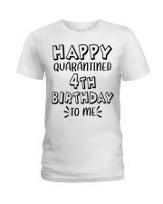 happy quarantined 4th birthday to me Ladies T-Shirt thumbnail