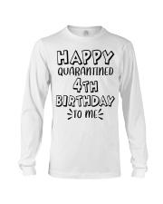 happy quarantined 4th birthday to me Long Sleeve Tee thumbnail
