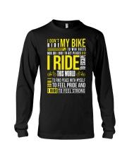 I DON'T RIDE MY BIKE TO WIN  Long Sleeve Tee thumbnail