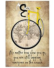 No Matter How Slow You Go 11x17 Poster front