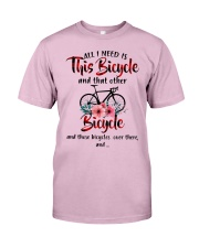 All I Need Is This Bicycle Classic T-Shirt thumbnail