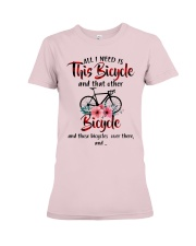 All I Need Is This Bicycle Premium Fit Ladies Tee thumbnail
