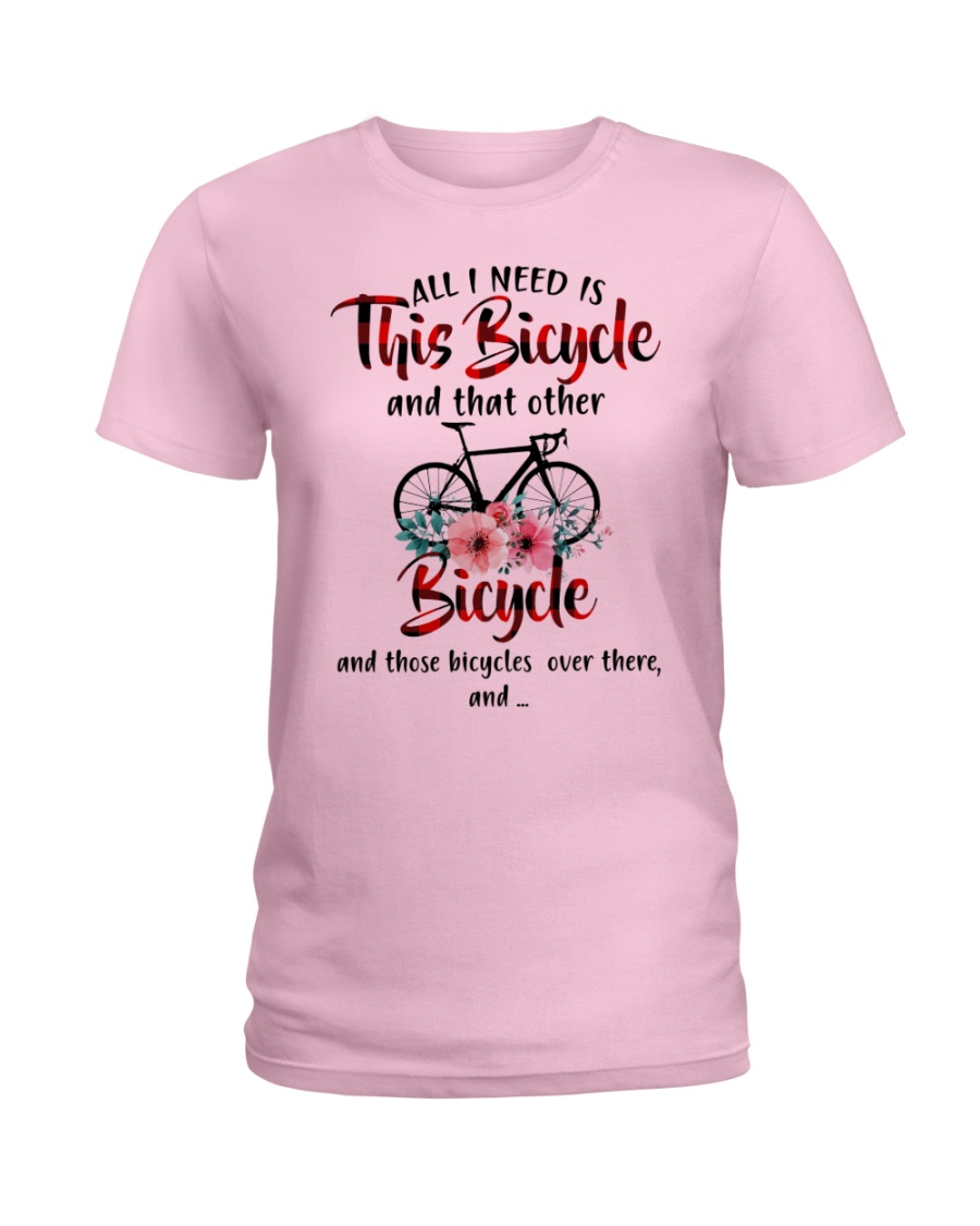 All I Need Is This Bicycle Ladies T-Shirt