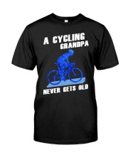 A CYCLING GRANDPA - NEVER GETS OLD Classic T-Shirt front
