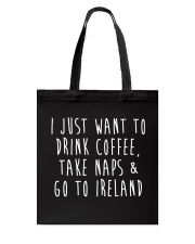 Drink Coffee and Go To Ireland Tote Bag thumbnail