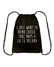 Drink Coffee and Go To Ireland Drawstring Bag thumbnail