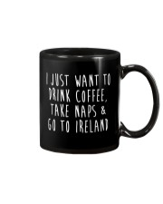 Drink Coffee and Go To Ireland Mug front