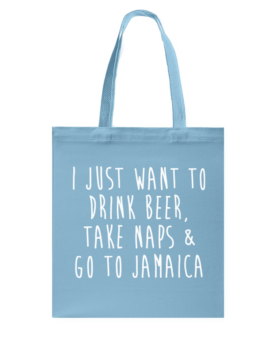Drink Beer Take Naps Go to Jamaica Tote Bag