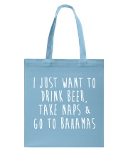 Drink Beer Take Naps Go to Bahamas Tote Bag front