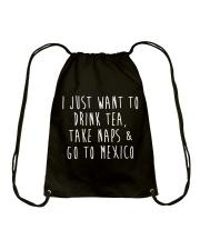 Drink Tea Take Naps Go to Mexico Drawstring Bag thumbnail