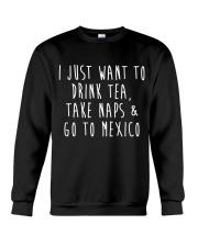 Drink Tea Take Naps Go to Mexico Crewneck Sweatshirt thumbnail
