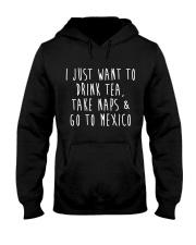 Drink Tea Take Naps Go to Mexico Hooded Sweatshirt thumbnail