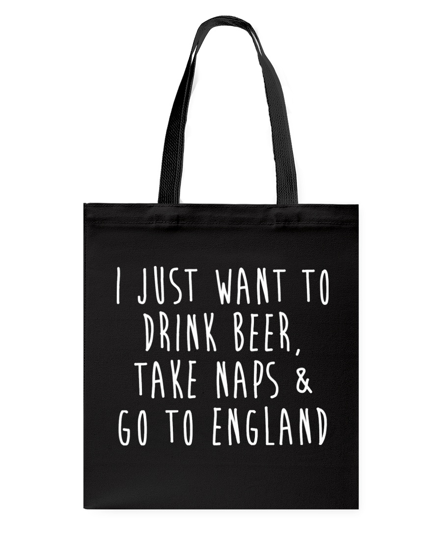 Drink Beer Take Naps Go to England Tote Bag