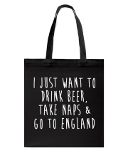 Drink Beer Take Naps Go to England Tote Bag front