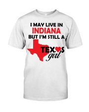 Texas Girl Lives in Indiana Classic T-Shirt thumbnail