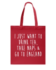 Drink Tea Take Naps Go to England Tote Bag front