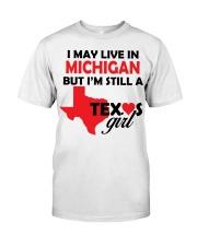 Texas Girl Lives in Michigan Classic T-Shirt thumbnail