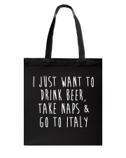 Drink Beer Take Naps Go to Italy Tote Bag thumbnail