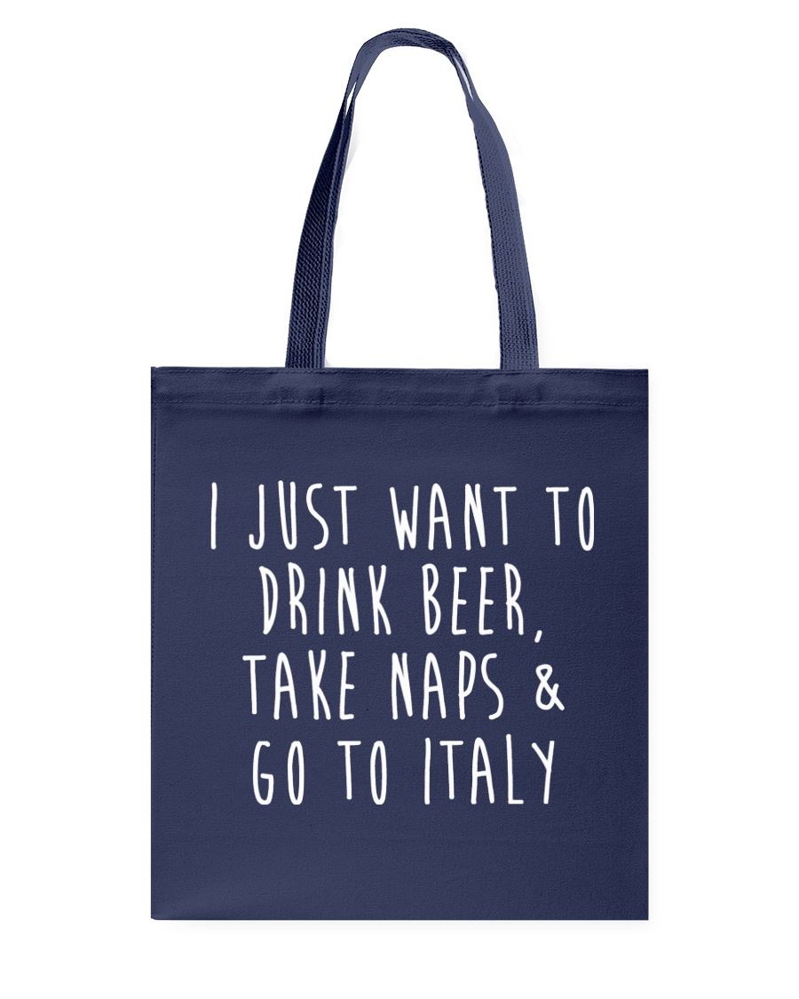 Drink Beer Take Naps Go to Italy Tote Bag