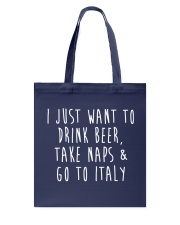 Drink Beer Take Naps Go to Italy Tote Bag front