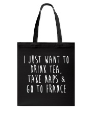 Drink Tea Take Naps Go to France Tote Bag front