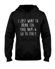 Drink Tea Take Naps Go to Italy Hooded Sweatshirt thumbnail
